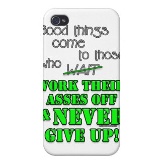 Good things come to those who... covers for iPhone 4