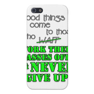 Good things come to those who... cases for iPhone 5