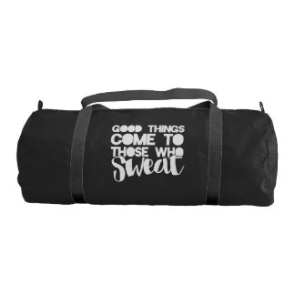 Good things come to those who sweat gym duffel bag