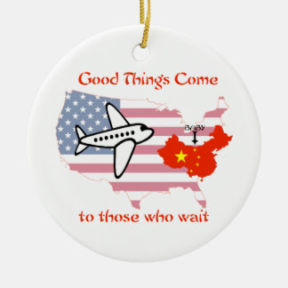 Good Things Come to Those Who Wait -China adoption Christmas Ornament