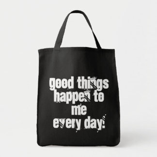 Good things happen to me every day, motivational grocery tote bag