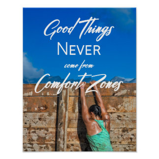 Good Things Never Come From Comfort Zones Poster