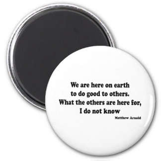 Good to Others quote 6 Cm Round Magnet