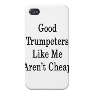 Good Trumpeters Like Me Aren t Cheap iPhone 4/4S Case