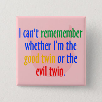 good Twin or Evil Twin? 15 Cm Square Badge