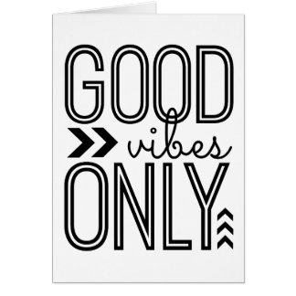 Good Vibes Only Card