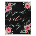 Good vibes only Chalkboard quote art Poster