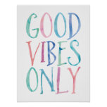 Good Vibes Only - Colourful Watercolor Typography Poster