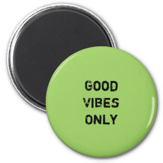 """""""Good Vibes Only""""  Inpirational Quote Design 6 Cm Round Magnet"""