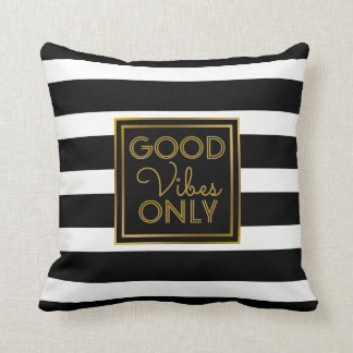 Good Vibes Only Modern Black and White Stripe Gold Cushion