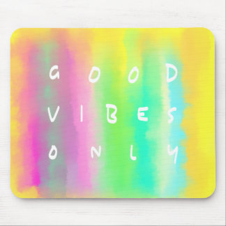 Good Vibes Only Positivity Painting Mouse Pad