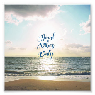 """""""Good Vibes Only"""" Quote Positive Sea Sun Photo Print"""