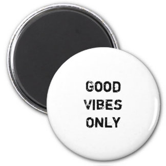 """Good Vibes Only"" Text Design 6 Cm Round Magnet"