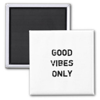 """""""Good Vibes Only"""" Text Design Square Magnet"""