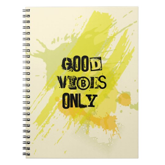 """""""Good Vibes Only."""" Uplifting Quotes Spiral Notebook"""