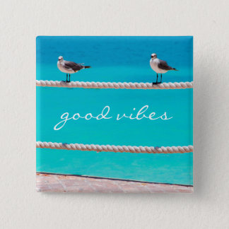 """Good vibes"" quote seagull beach birds photo 15 Cm Square Badge"