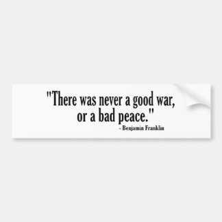 Good War Bad Peace Bumper Sticker