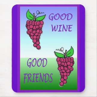 Good Wine, Good friends Mouse Pad