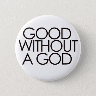 Good without god 6 cm round badge