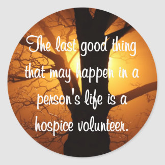 Good Works of the Hospice Volunteer Classic Round Sticker