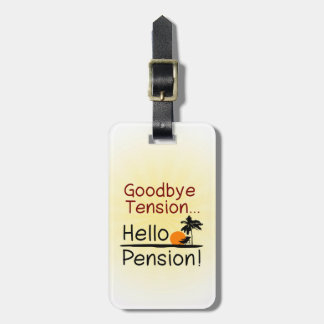 Goodbye Tension, Hello Pension Funny Retirement Bag Tag