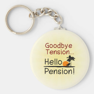 Goodbye Tension, Hello Pension Funny Retirement Basic Round Button Key Ring
