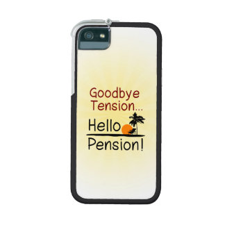 Goodbye Tension, Hello Pension Funny Retirement Case For iPhone 5