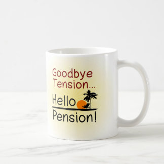 Goodbye Tension, Hello Pension Funny Retirement Coffee Mug