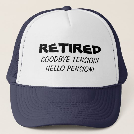 Goodbye tension hello pension Funny retirement hat