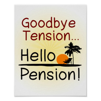 Goodbye Tension, Hello Pension Funny Retirement Print
