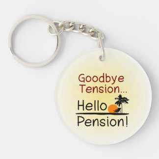 Goodbye Tension, Hello Pension Funny Retirement Single-Sided Round Acrylic Key Ring