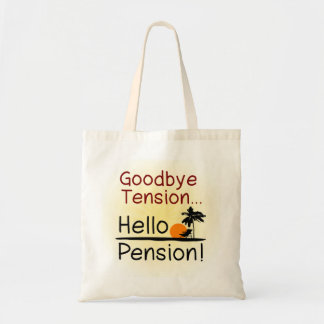 Goodbye Tension, Hello Pension Funny Retirement Tote Bag