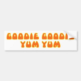 Goodie Goodie Yum Yum Bumper Sticker