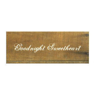 Goodnight Sweetheart Inspired Wooden Sign Gallery Wrapped Canvas