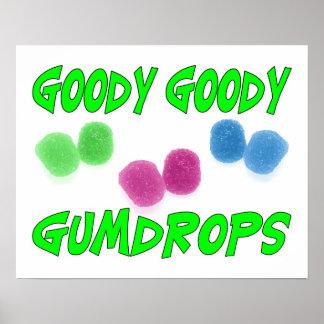 Goody Goody Gumdrops Posters