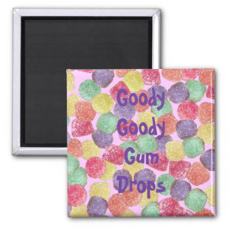 Goody Goody Gumdrops Square Magnet