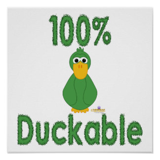 Goofy Green Duck 100 Percent Duckable Posters