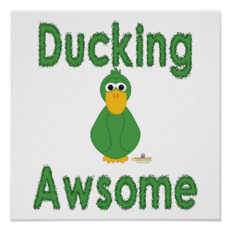 Goofy Green Duck Ducking Awsome Print