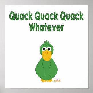 Goofy Green Duck Quack Quack Quack Whatever Poster