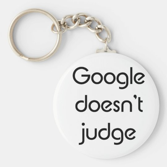 Google Doesn't Judge Basic Round Button Key Ring