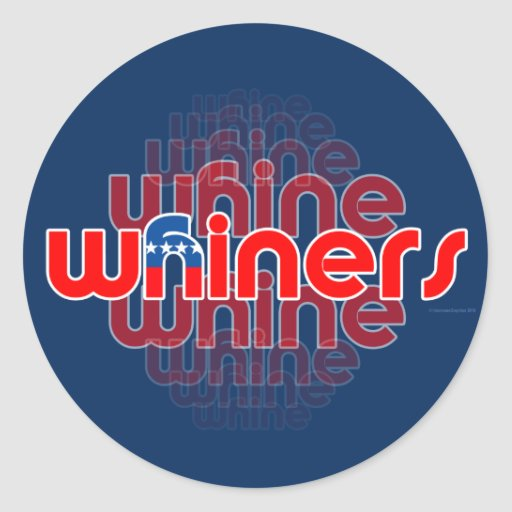 GOP Are Whine, Whine, Whiners Round Stickers