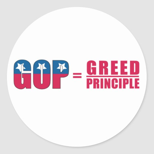 GOP = Greed Over Principle Stickers