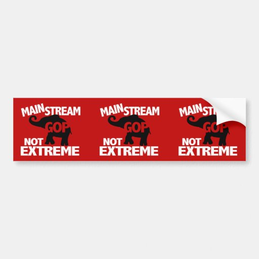 GOP is Mainstream Not Extreme Bumper Stickers