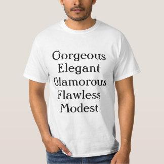 Gorgeous Elegant Glamorous Flawless Modest. T-Shirt