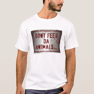 Gorilla Zoe T-Shirt - Don't Feed Da Animals