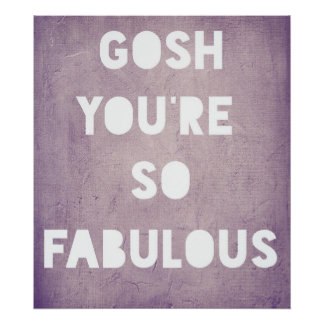 Gosh,Fabulous Poster
