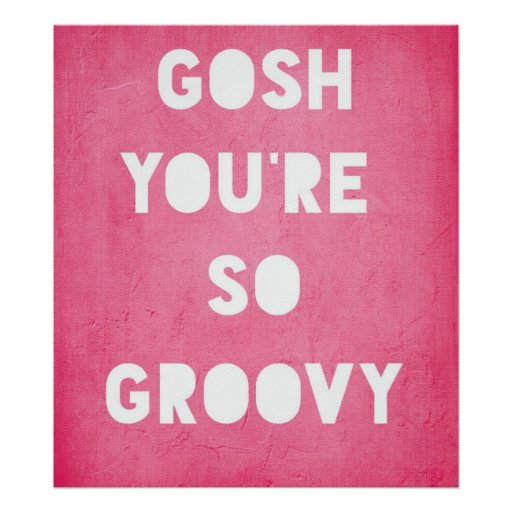Gosh,Groovy Poster