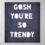Gosh,Trendy Poster
