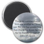 Gospel of John 15:12-13 6 Cm Round Magnet