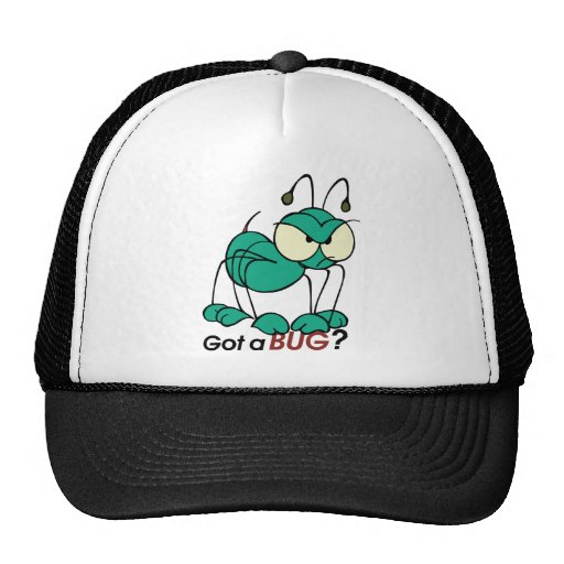Got A Bug? Hats